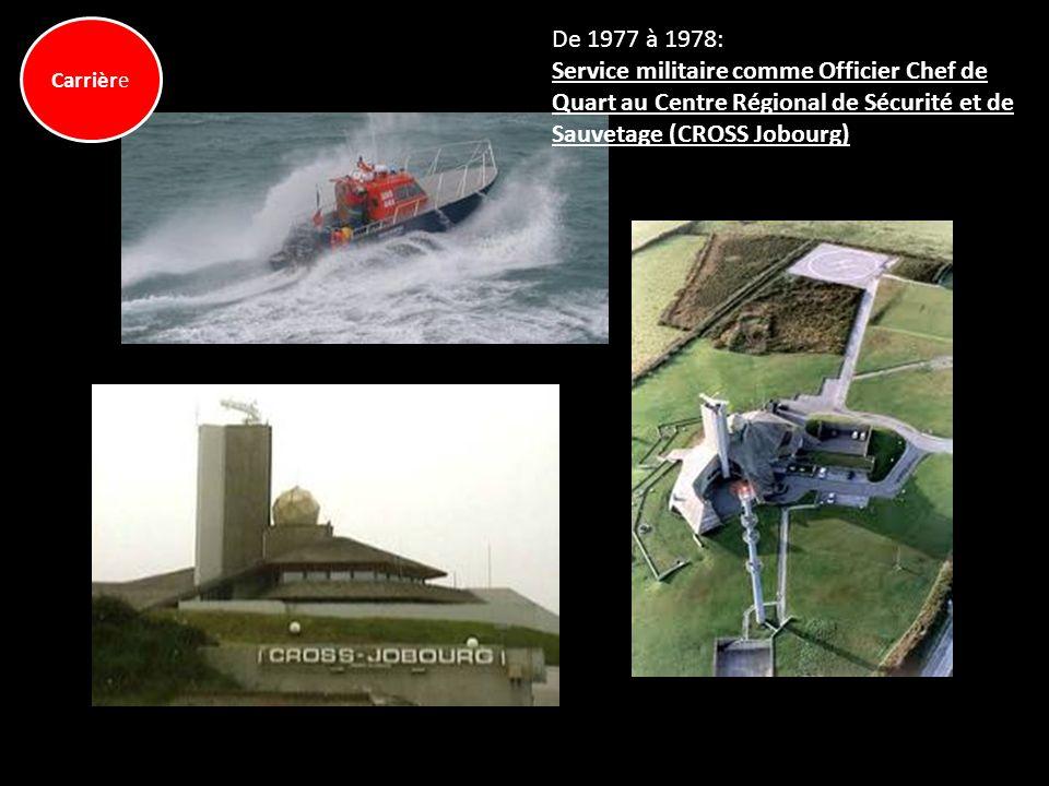 Carrière De 1977 à 1978: Service militaire comme Officier Chef de Quart au Centre Régional de Sécurité et de Sauvetage (CROSS Jobourg)