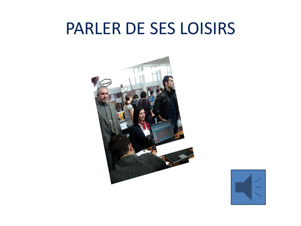 PARLER DE SES LOISIRS
