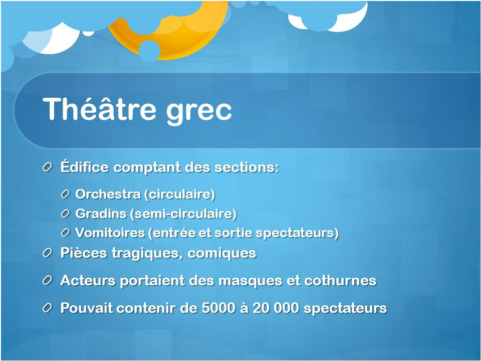 Théâtre grec Édifice comptant des sections: Pièces tragiques, comiques