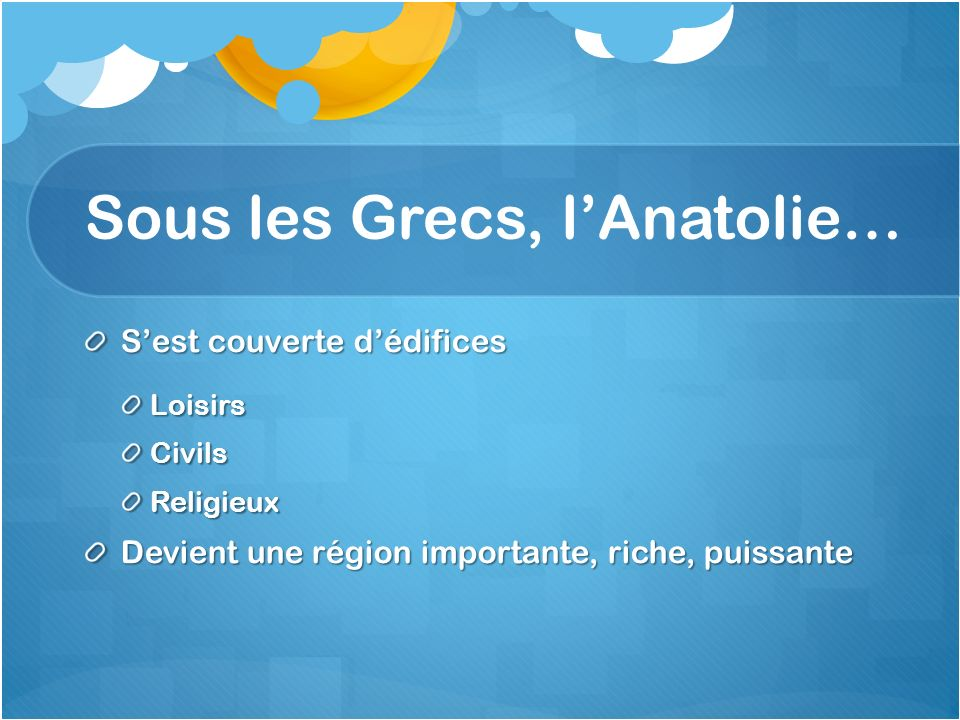 Sous les Grecs, l'Anatolie…