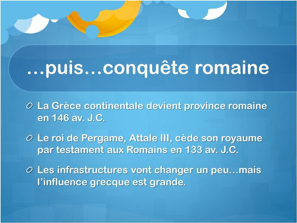 …puis…conquête romaine
