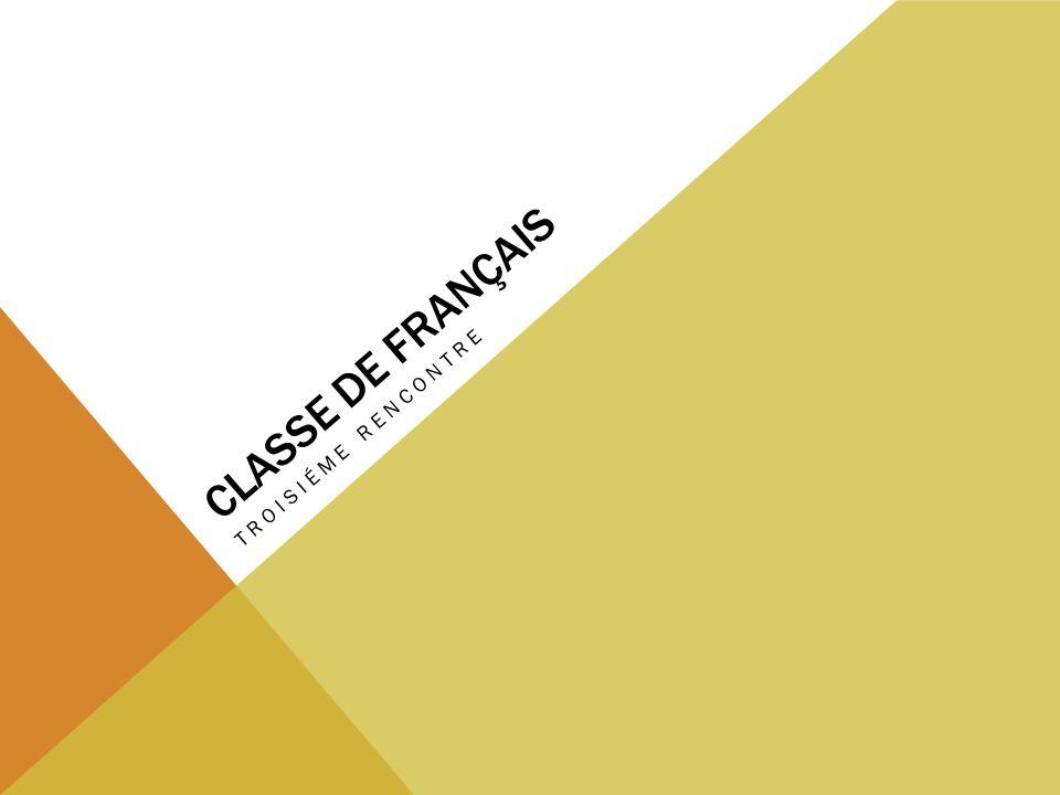 CLASSE DE FRANÇAIS TROISIÉME RENCONTRE