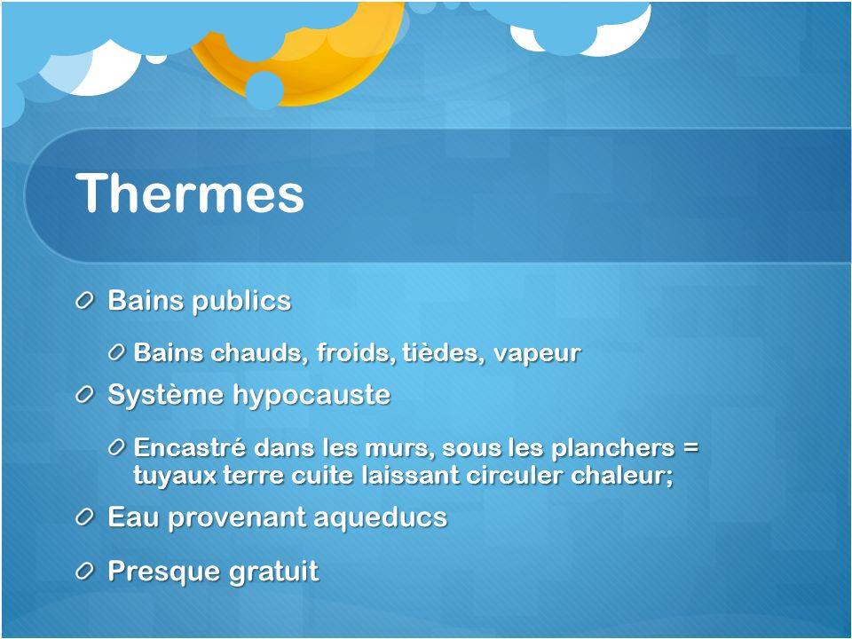 Thermes Bains publics Système hypocauste Eau provenant aqueducs
