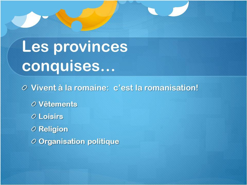 Les provinces conquises…