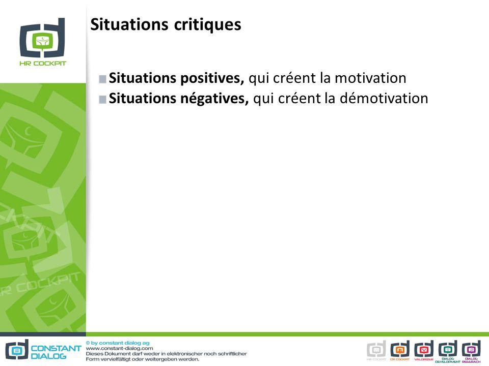 Situations critiques Situations positives, qui créent la motivation