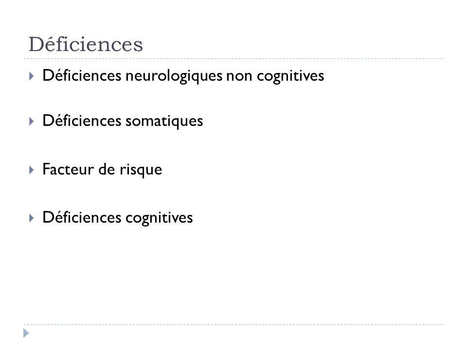 Déficiences Déficiences neurologiques non cognitives