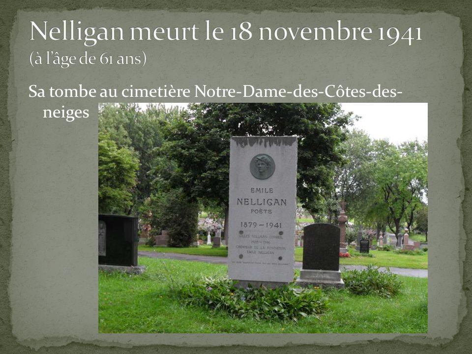 Nelligan meurt le 18 novembre 1941 (à l'âge de 61 ans)
