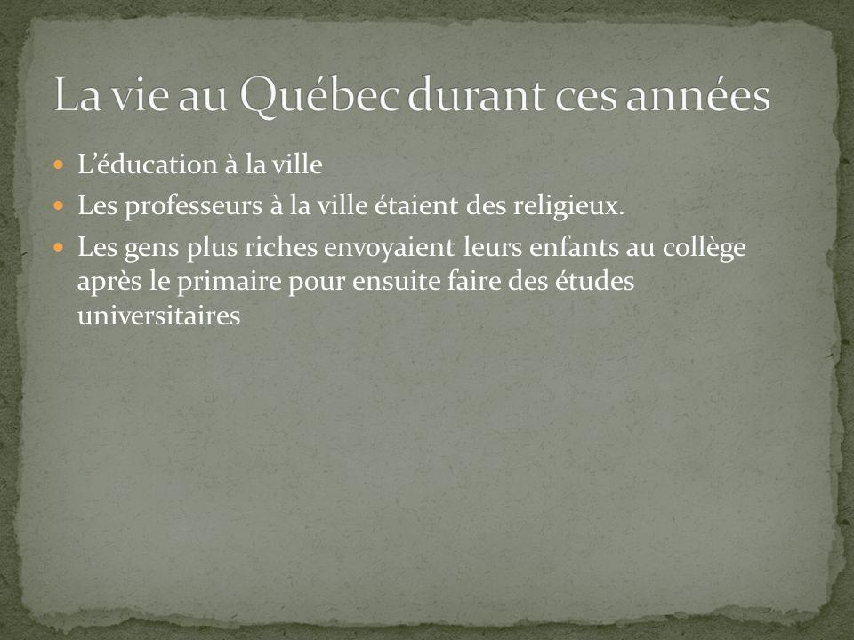 La vie au Québec durant ces années