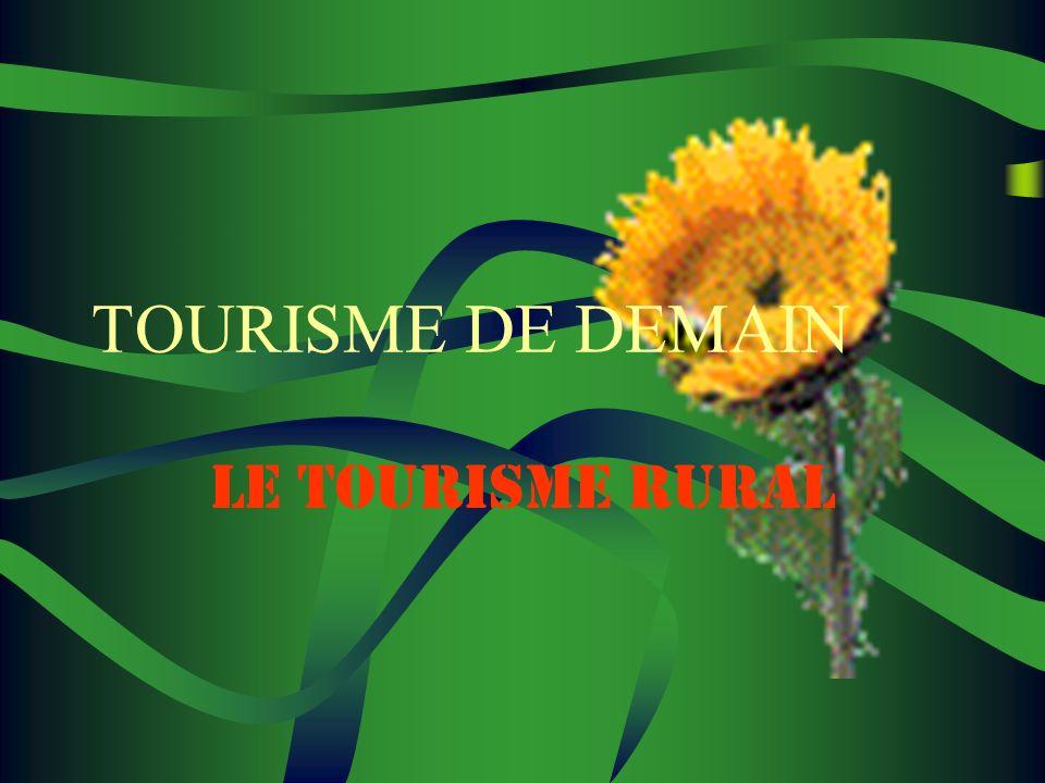 TOURISME DE DEMAIN LE TOURISME RURAL