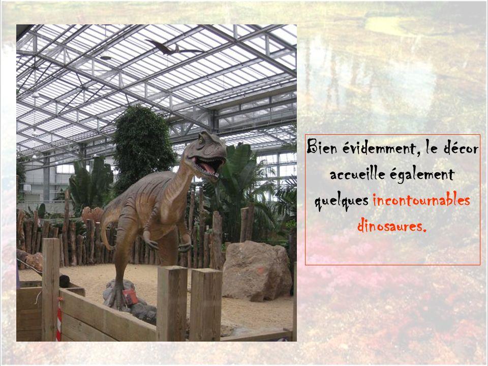 Bien évidemment, le décor accueille également quelques incontournables dinosaures.