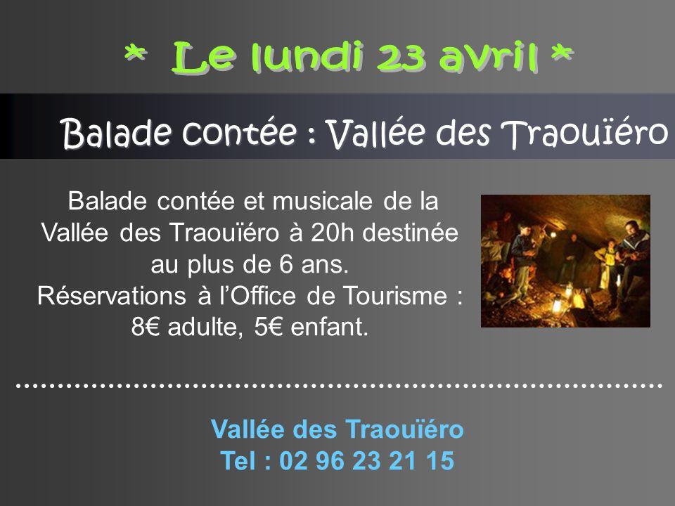 Vallée des Traouïéro Tel : 02 96 23 21 15