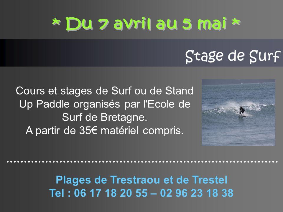 * Du 7 avril au 5 mai * Stage de Surf.