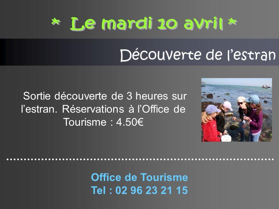 Office de Tourisme Tel : 02 96 23 21 15