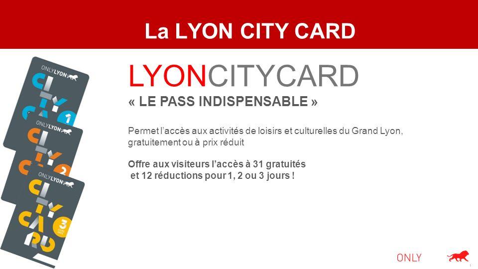LYONCITYCARD La LYON CITY CARD « LE PASS INDISPENSABLE »
