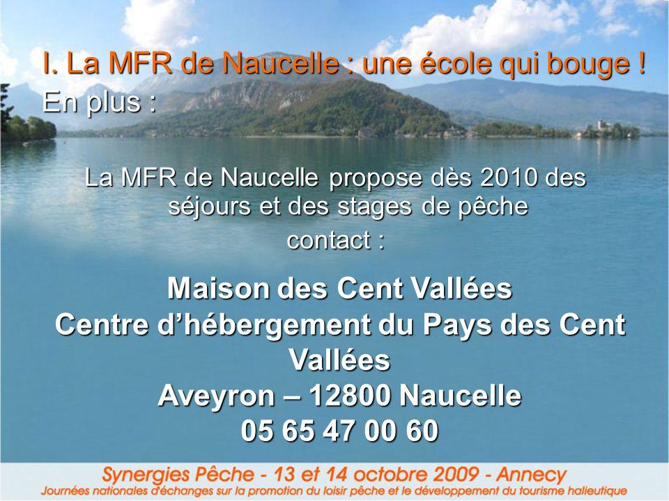I. La MFR de Naucelle : une école qui bouge !