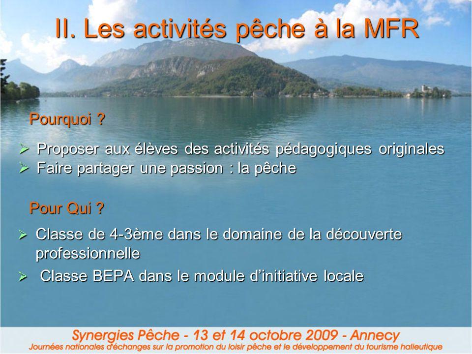 II. Les activités pêche à la MFR