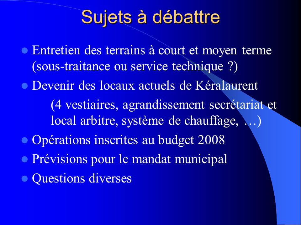 Sujets à débattre Entretien des terrains à court et moyen terme (sous-traitance ou service technique )