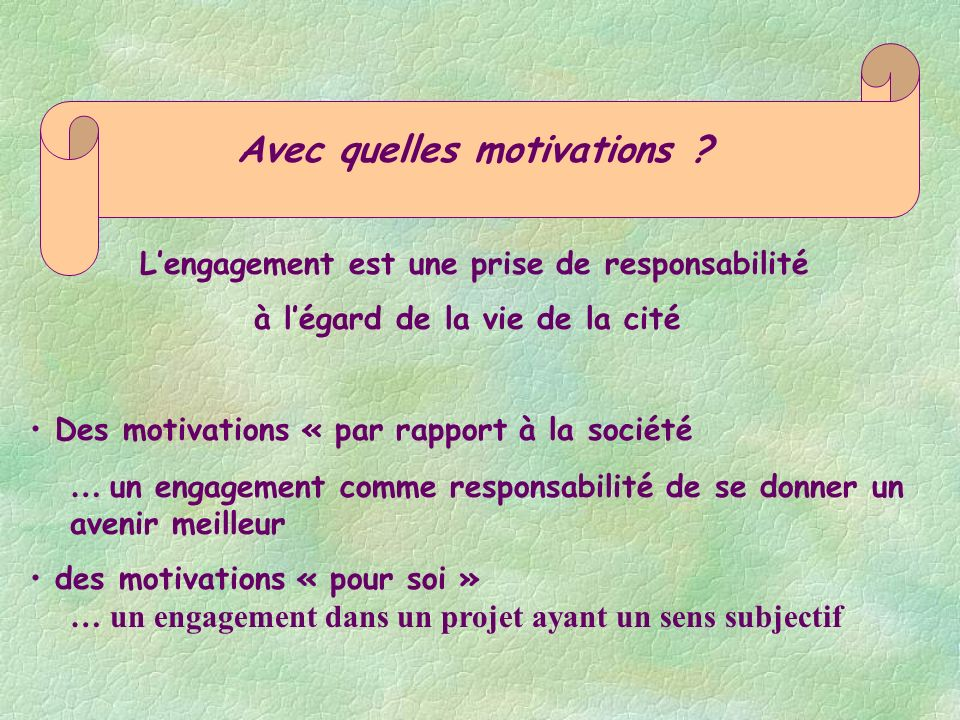Avec quelles motivations