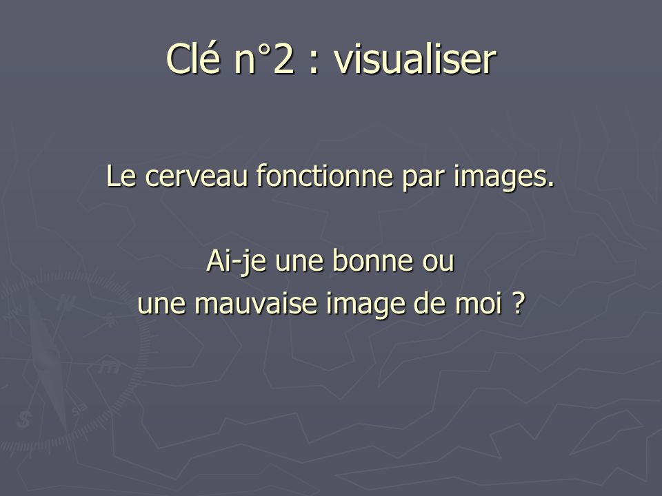 Clé n°2 : visualiser Le cerveau fonctionne par images.