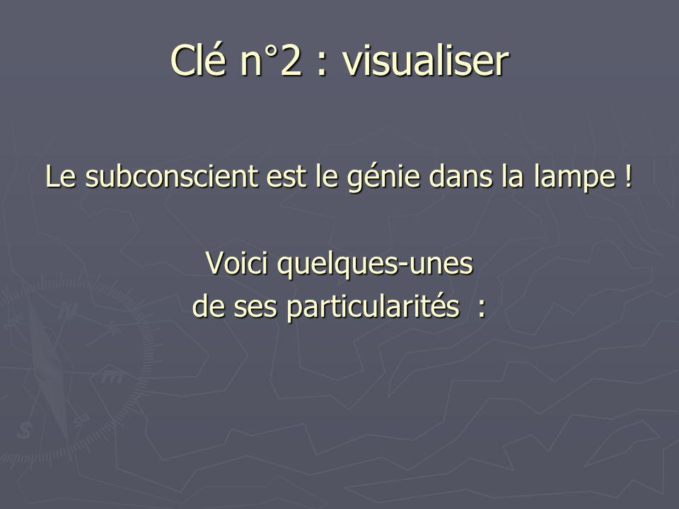 Clé n°2 : visualiser Le subconscient est le génie dans la lampe !
