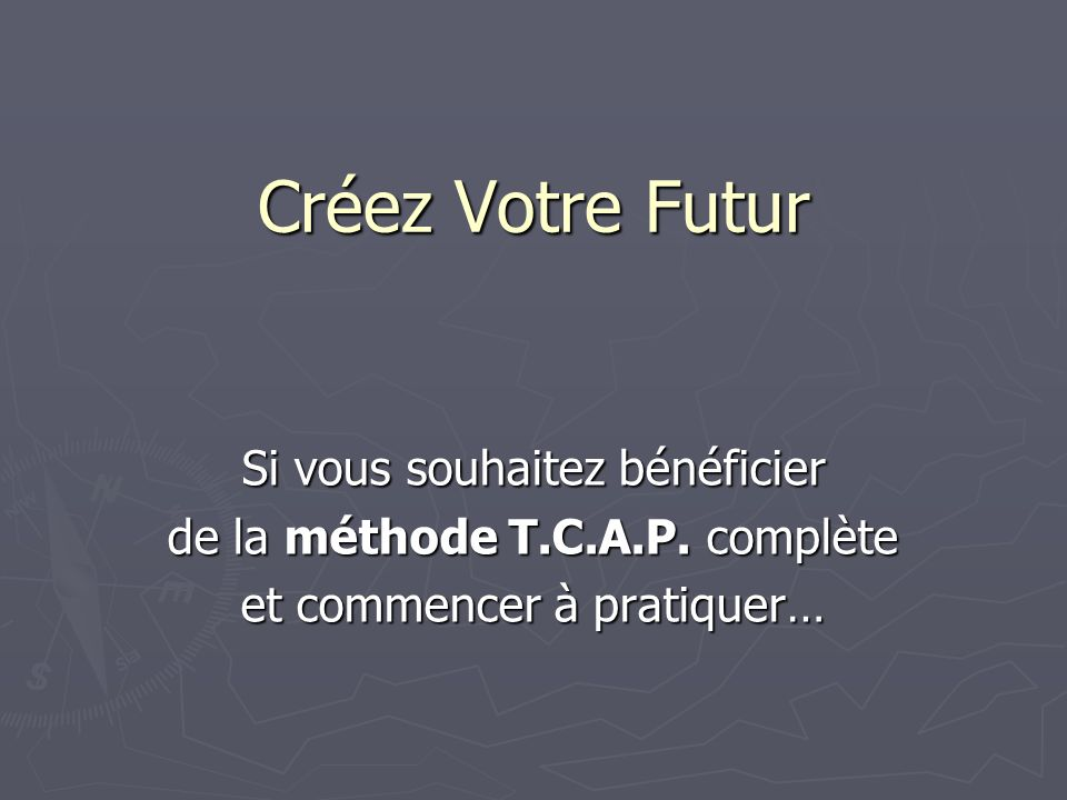 Créez Votre Futur Si vous souhaitez bénéficier