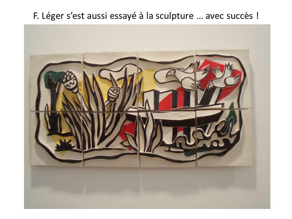 F. Léger s'est aussi essayé à la sculpture … avec succès !