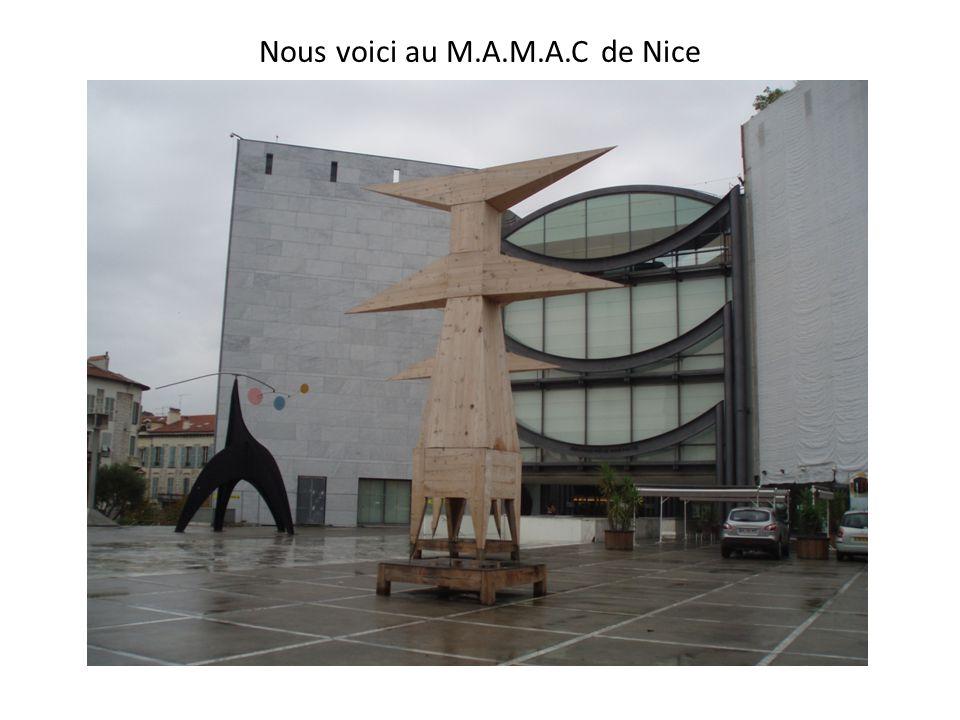 Nous voici au M.A.M.A.C de Nice