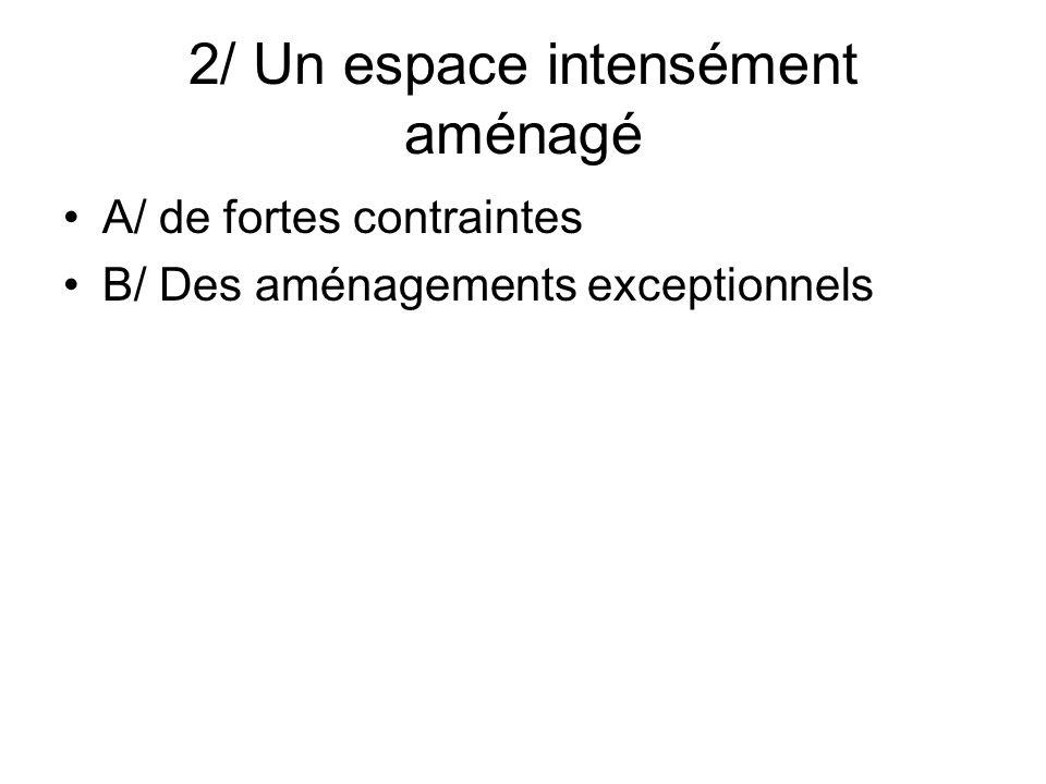 2/ Un espace intensément aménagé