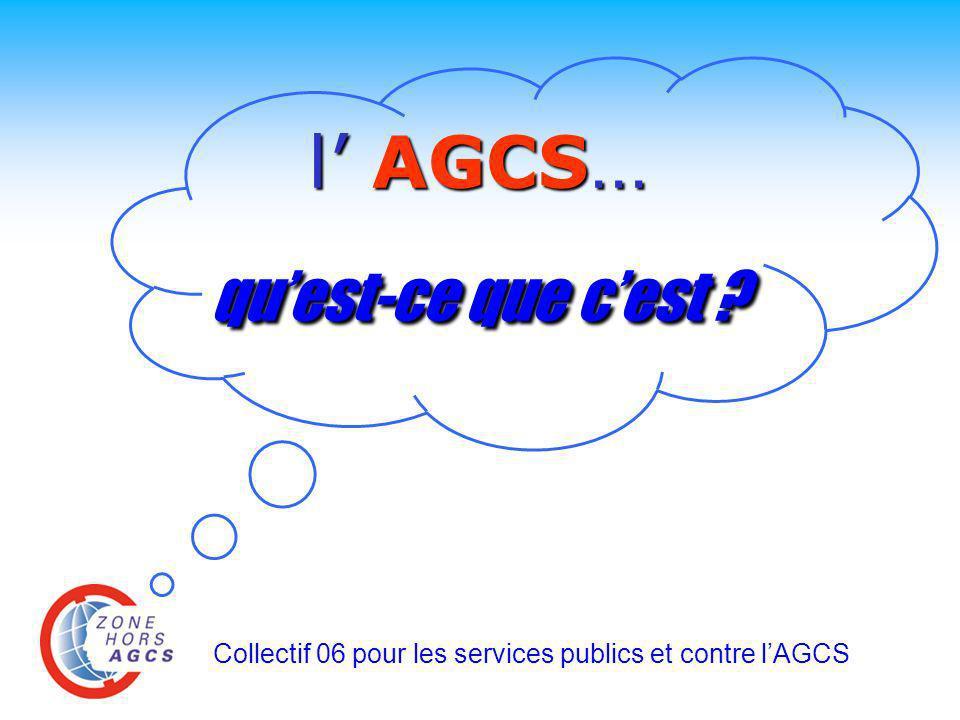 l' AGCS... qu'est-ce que c'est