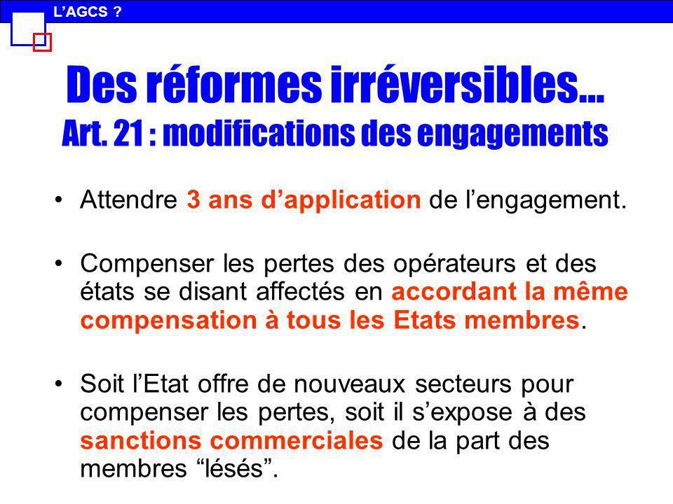 Des réformes irréversibles… Art. 21 : modifications des engagements