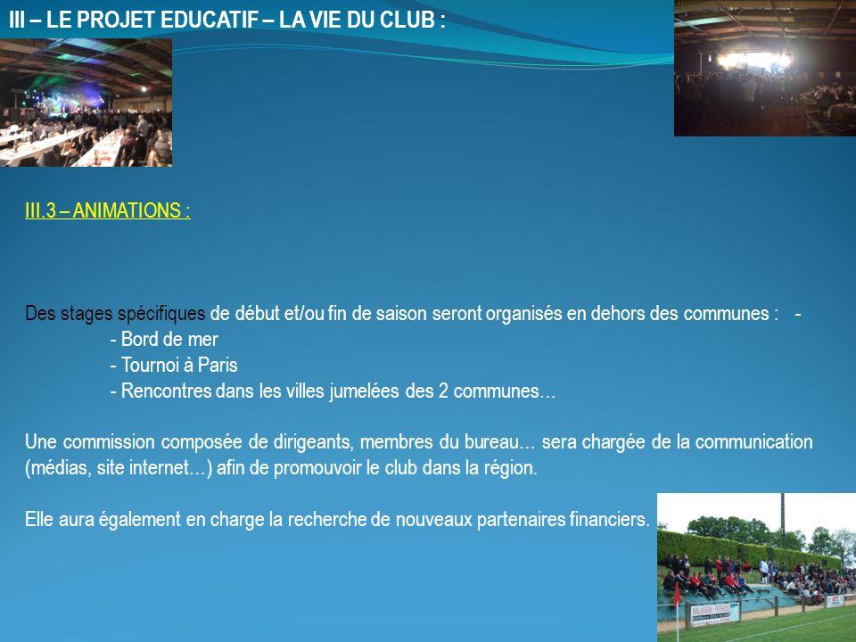 III – LE PROJET EDUCATIF – LA VIE DU CLUB :