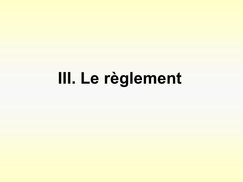 III. Le règlement
