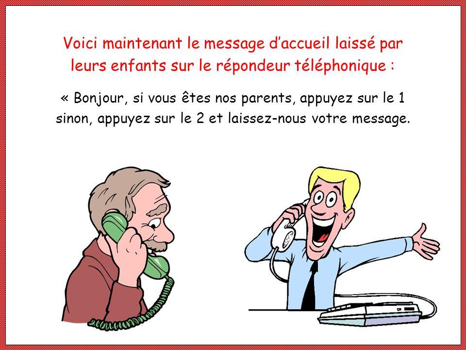 Voici maintenant le message d'accueil laissé par leurs enfants sur le répondeur téléphonique :