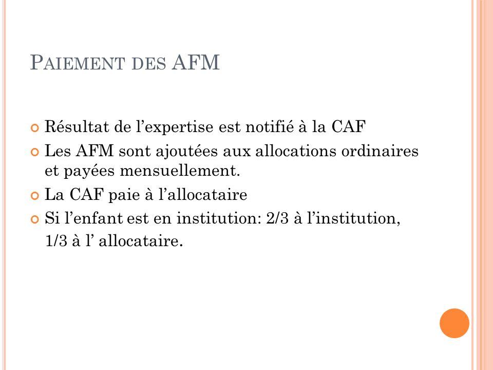 Paiement des AFM Résultat de l'expertise est notifié à la CAF