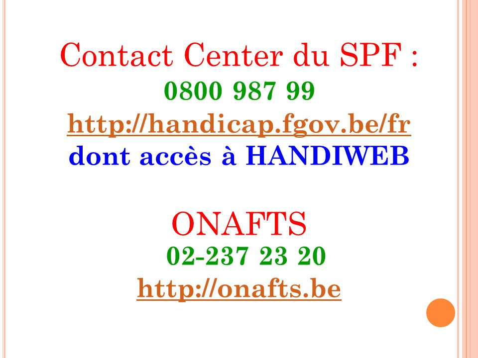 Contact Center du SPF : ONAFTS 02-237 23 20 0800 987 99