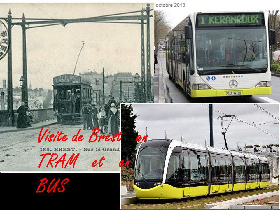 Visite de Brest en TRAM et en BUS