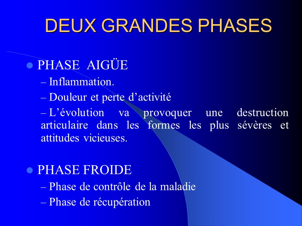 DEUX GRANDES PHASES PHASE AIGÜE PHASE FROIDE Inflammation.