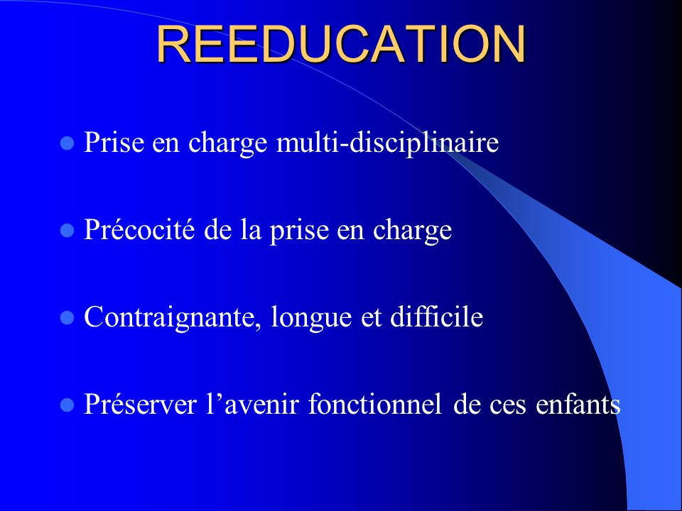 REEDUCATION Prise en charge multi-disciplinaire