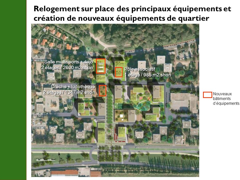 Relogement sur place des principaux équipements et création de nouveaux équipements de quartier