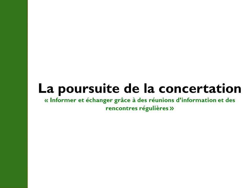 La poursuite de la concertation