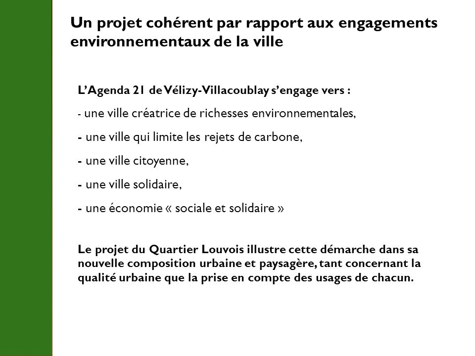 Un projet cohérent par rapport aux engagements environnementaux de la ville