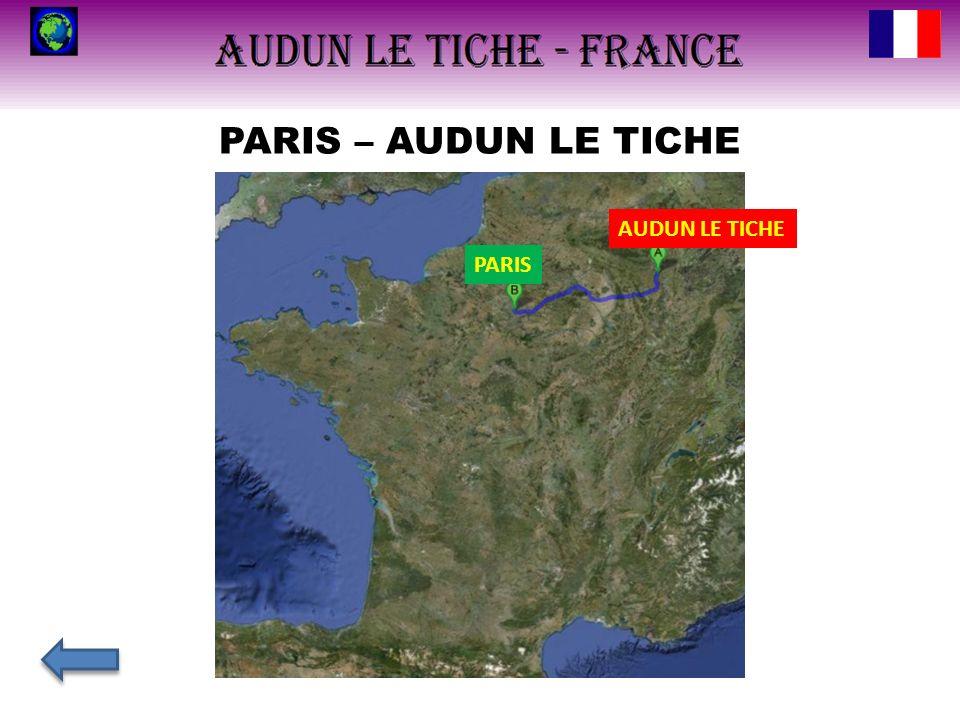 PARIS – AUDUN LE TICHE AUDUN LE TICHE PARIS