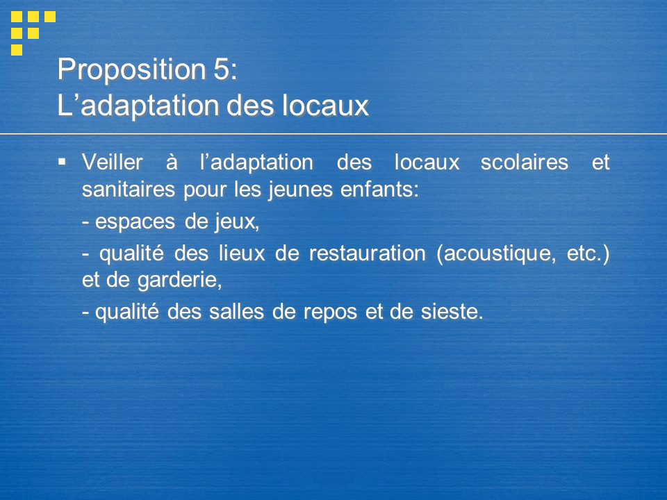 Proposition 5: L'adaptation des locaux