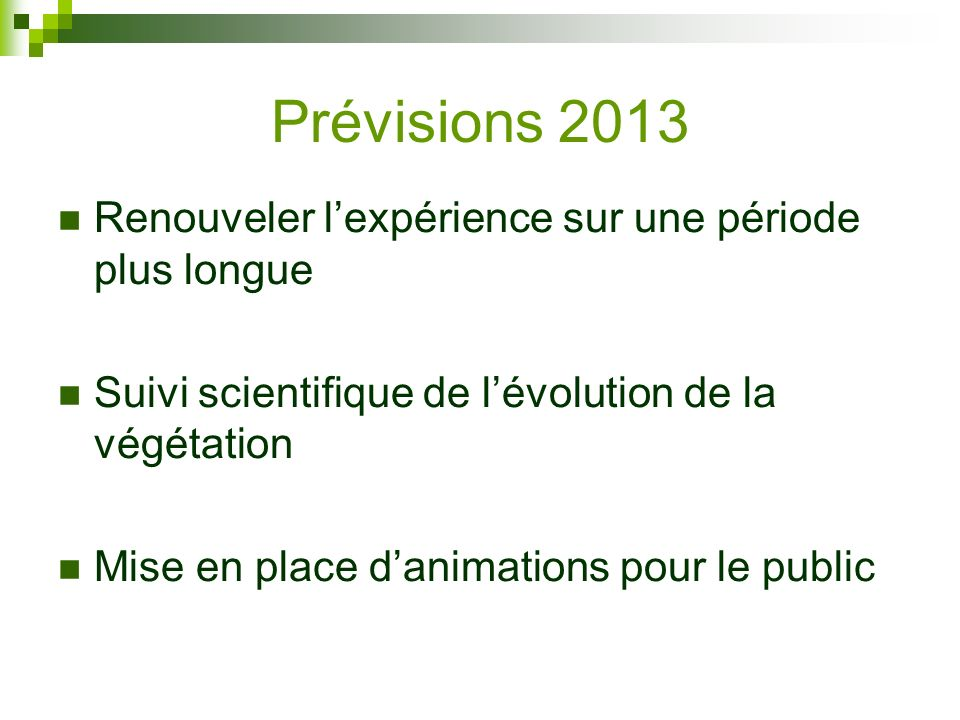 Prévisions 2013 Renouveler l'expérience sur une période plus longue
