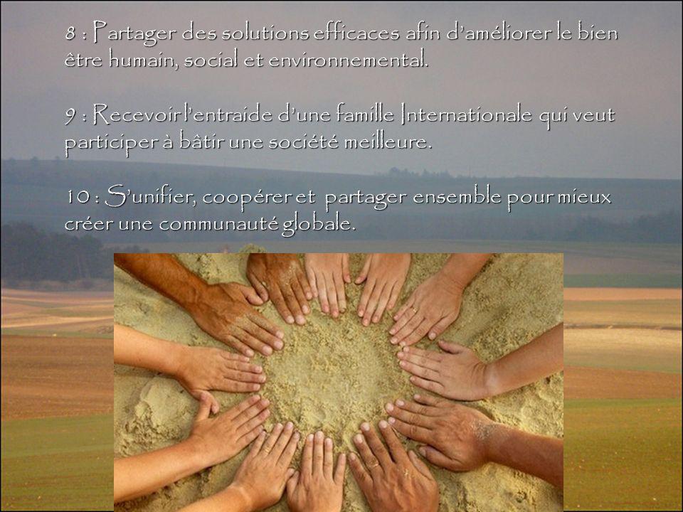 8 : Partager des solutions efficaces afin d'améliorer le bien être humain, social et environnemental.