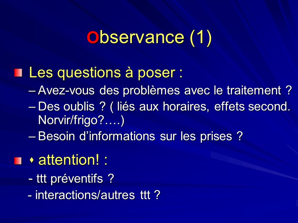 Observance (1) Les questions à poser :  attention! :