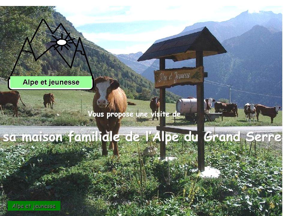 sa maison familiale de l'Alpe du Grand Serre