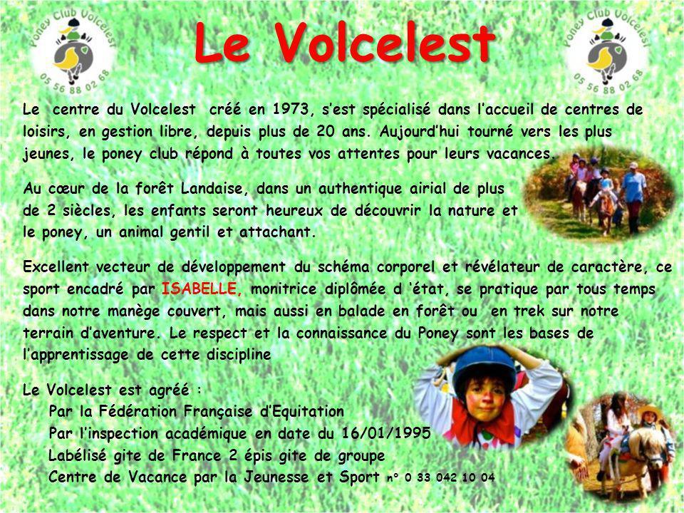 Le Volcelest Le centre du Volcelest créé en 1973, s'est spécialisé dans l'accueil de centres de.