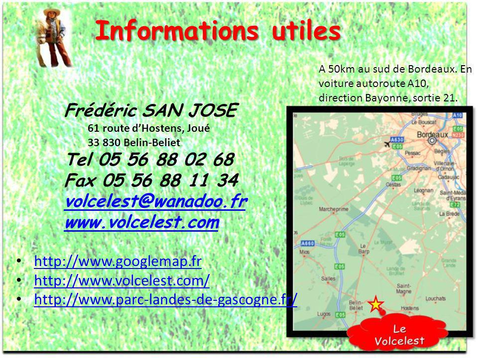 Informations utiles Frédéric SAN JOSE Tel 05 56 88 02 68