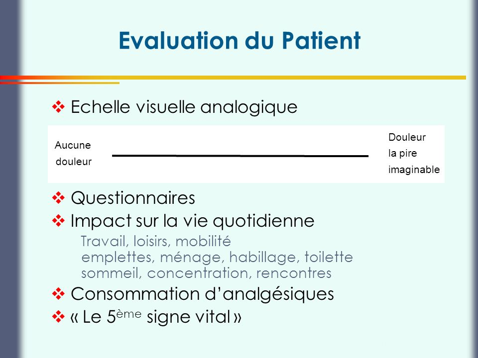 Evaluation du Patient Echelle visuelle analogique Questionnaires